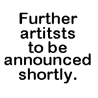 More artists to be announced