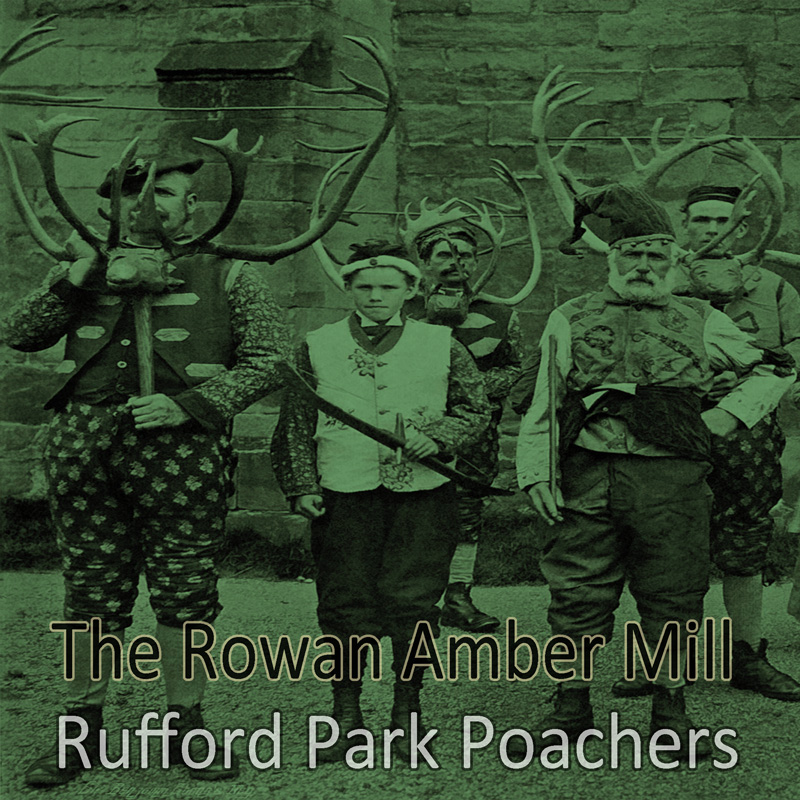 Rufford Park Poachers by The Rowan Amber Mill